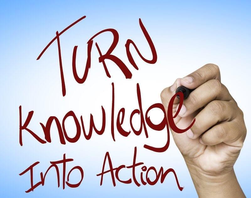 Turn Knowledge into action written on wipe board